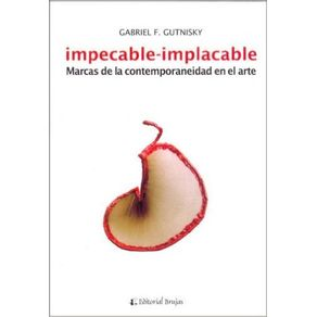 IMPECABLE-IMPLACABLE-MARCAS-DE-LA-CONTEMPORANEIDAD-EN-EL-ARTE