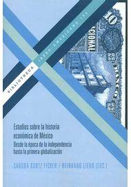 ESTUDIOS SOBRE LA HISTORIA ECONÓMICA DE MÉXICO