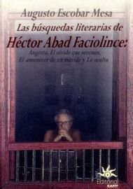 LAS-BUSQUEDAS-LITERARIAS-DE-HECTOR-ABAD-FACIOLINCE
