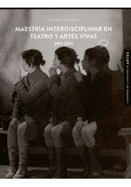 MAESTRIA-INTERDISCIPLINAR-EN-TEATRO-Y-ARTES-VIVAS-2011-2013