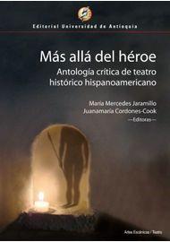 MAS-ALLA-DEL-HEROE-ANTOLOGIA-CRITICA-DE-TEATRO-HISTORICO
