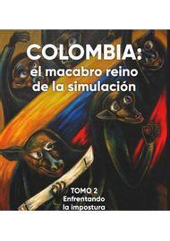 COLOMBIA--EL-MACABRO-REINO-DE-LA-SIMULACION-TOMO-2