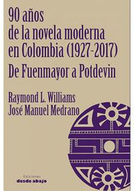 90-AÑOS-DE-LA-NOVELA-MODERNA-EN-COLOMBIA-1927-2017-DE-FUENMAYOR-A-POTDEVIN