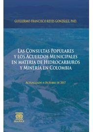 LAS-CONSULTAS-POPULARES-Y-LOS-ACUERDOS-MUNICIPALES-EN-MATERIA-DE-HIDROCARBUROS-Y-MINERIA-EN-COLOMBIA
