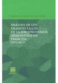 ANALISIS-DE-LOS-GRANDES-FALLOS-DE-LA-JURISPRUDENCIA-ADMINISTRATIVA-FRANCESA-1873-2017