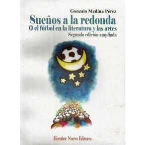 SUEÑOS-A-LA-REDONDA-O-EL-FUTBOL-EN-LA-LITERATURA-Y-LAS-ARTES