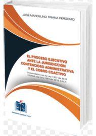 EL-PROCESO-EJECUTIVO-ANTE-LA-JURISDICCION-CONTENCIOSO-ADMINISTRATIVA-Y-EL-COBRO-COACTIVO