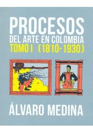 PROCESOS-DEL-ARTE-EN-COLOMBIA-1810-1930-TOMO-I