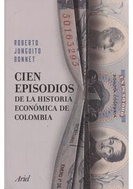 CIEN-EPISODIOS-DE-LA-HISTORIA-ECONOMICA-DE-COLOMBIA