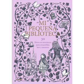 MI-PEQUEÑA-BIBLIOTECA-30-LIBROS-EN-MINIATURA-PARA-ENSAMBLAR-LEER-Y-ATESORAR-9788417254674-3063