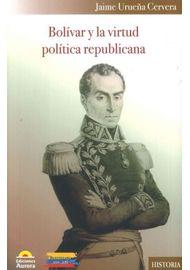BOLIVAR-Y-LA-VIRTUD-POLITICA-REPUBLICANA_9789585402348-1978