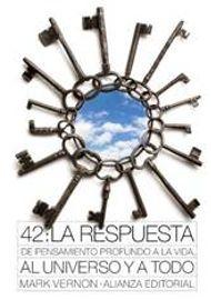 42-LA-RESPUESTA-DE-PENSAMIENTO-PROFUNDO-A-LA-VIDA-AL-UNIVERSO-Y-A-TODO_9788420664194