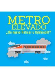 METRO-ELEVADO-UN-NUEVO-REFICAR-U-ODEBRECHT_9789580614227