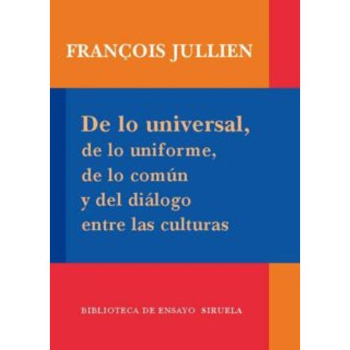 DE-LO-UNIVERSAL-DE-LO-UNIFORME-DE-LO-COMUN-Y-DEL-DIALOGO-ENTRE-LAS-CULTURAS