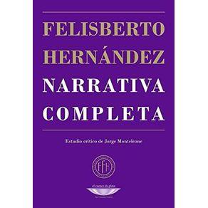 NARRATIVA-COMPLETA-FELISBERTO-HERNANDEZ
