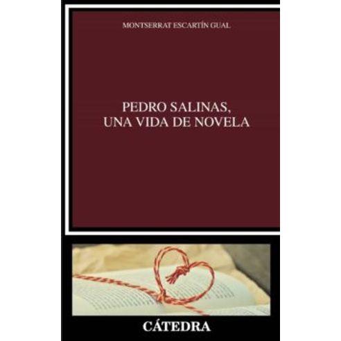 PEDRO-SALINAS-UNA-VIDA-DE-NOVELA
