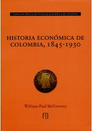 HISTORIA-ECONOMICA-DE-COLOMBIA-1845-1930