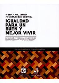 IGUALDAD-PARA-UN-BUEN-Y-MEJOR-VIVIR-INFORMACION-Y-VISIBILIDAD-ESTADISTICA-DE-LOS-GRUPOS-ETNICO-RACIALES-EN-BOG