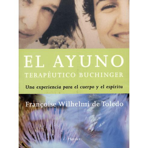 AYUNO-TERAPEUTICO-BUCHINGER.-UNA-EXPERIENCIA-PARA-EL-CUERPO-Y-PARA-EL-ESPIRITU-EL