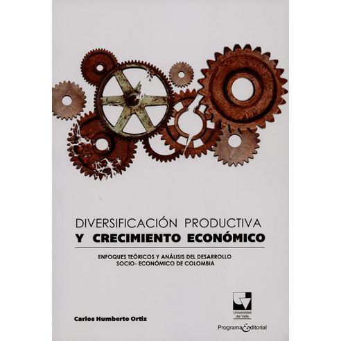 DIVERSIFICACION-PRODUCTIVA-Y-CRECIMIENTO-ECONOMICO-ENFOQUES-TEORICOS-Y-ANALISIS-DEL-DESARROLLO-SOCIO-ECONOMICO