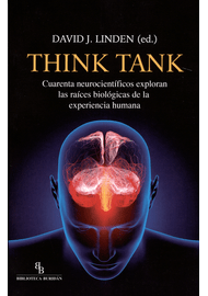 THINK-TANK.-CUARENTA-NEUROCIENTIFICOS-EXPLORAN-LAS-RAICES-BIOLOGICAS-DE-LA-EXPERIENCIA-HUMANA