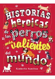 HISTORIAS-HEROICAS-DE-LOS-PERROS-MAS-VALIENTES-DEL-MUNDO------------------------------------------------------------------------------------------------------------------------------------------------