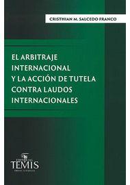 ARBITRAJE-INTERNACIONAL-Y-LA-ACCION-DE-TUTELA-CONTRA-LAUDOS-INTERNACIONALES-EL