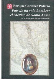 PAIS-DE-UN-SOLO-HOMBRE-VOLUMEN-I-EL-MEXICO-DE-SANTA-ANNA
