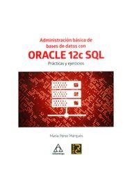 ADMINISTRACION-BASICA-DE-BASES-DE-DATOS-CON-ORACLE-12C-SQL