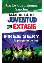 FREE-SEX-LA-PREGUNTA-DE-HOY-MAS-ALLA-DE-JUVENTUD-EN-EXTASIS