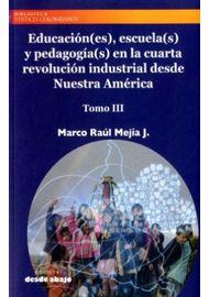 EDUCACION-ES-ESCUELAS-S-Y-PEDAGOGIAS-EN-LA-CUARTA-REVOLUCION-INDUSTRIAL-DESDE-NUESTRA-AMERICA-TOMO-III
