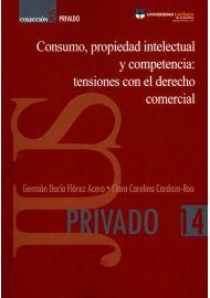 CONSUMO-PROPIEDAD-INTELECTUAL-Y-COMPETENCIA-TENSIONES-CON-EL-DERECHO-COMERCIAL