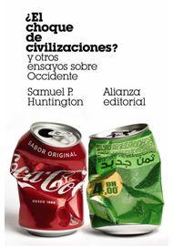 ¿EL-CHOQUE-DE-CIVILIZACIONES--Y-OTROS-ENSAYOS-SOBRE-OCCIDENTE
