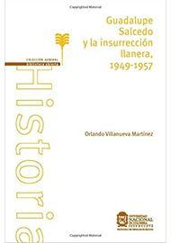 GUADALUPE-SALCEDO-Y-LA-INSURRECCION-LLANERA1949---1957