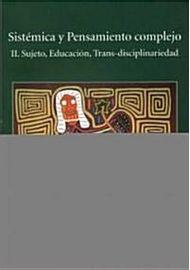 SISTEMICA-Y-PENSAMIENTO-COMPLEJO---II.-SUJETO-EDUCACION-TRANS-DISCIPLINARIEDAD