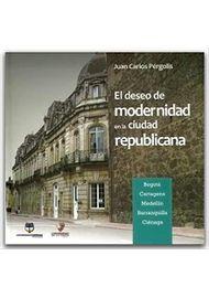 EL-DESEO-DE-MODERNIDAD-EN-LA-CIUDAD-REPUBLICANA