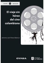 EL-VIAJE-SIN-HEROE-DEL-CINE-COLOMBIANO